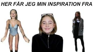 HER FÅR JEG MIN INSPIRATION FRA!