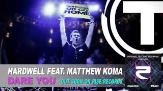 Hardwell Feat. Matthew Koma - Dare You (Radio Edit)