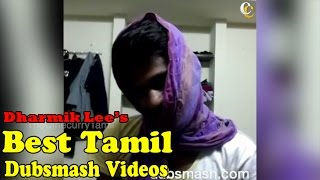 Best Tamil Dubsmash Videos | Dharmik Lee