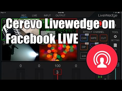 How to connect the Cerevo Livewedge to Facebook LIVE