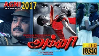 அக்னி  Latest Tamil Movie 2017 | Agni New Tamil Movie 2017 new release full hd 1080