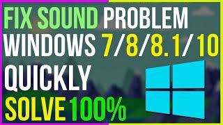 How to Fix all sound problems of Windows 7, 8, 8.1 and 10 [ULTIMATE FIX]
