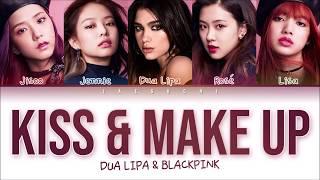 BLACKPINK & DUA LIPA - 'KISS AND MAKE UP' LYRICS (Color Coded Eng/Rom/Han)