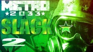 Metro 2033 Walkthrough Blind by Major Slack - Part 2 - Cut Me Loose!