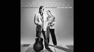 Jackson Browne & David Lindley - Love Is Strange / Stay