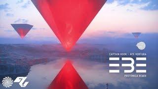 Captain Hook & Ace Ventura - EBE (Protonica Remix)