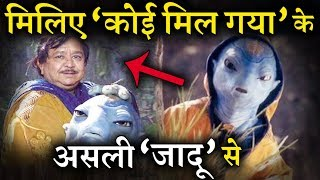 Meet The Real Jadoo Of  Hrithik Roshan's Koi Mil Gaya