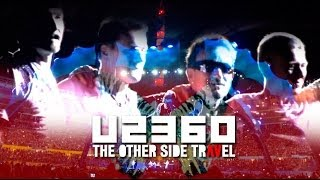 U2 360: THE OTHER SIDE TRAVEL (Full Concert) HD