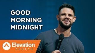 Good Morning Midnight | Pastor Steven Furtick