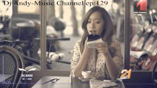 Dj Andi in The Mix @ Music Channel Episode 129
