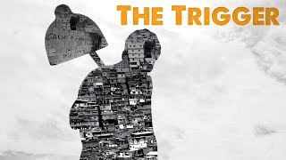 The Trigger (O Estopim) - Trailer