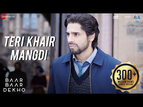 Teri Khair Mangdi - Baar Baar Dekho | Sidharth Malhotra & Katrina Kaif | Bilal Saeed
