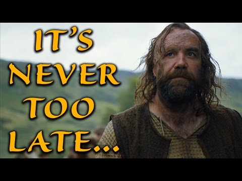 It's Never Too Late To Come Back... (Game of Thrones)