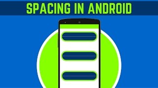 15. HOW TO ADD SPACE BETWEEN COMPONENTS   EASIEST METHOD   ANDROID APP DEVELOPMENT