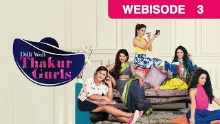 Dilli Wali Thakur Gurls - Episode 3 - April 1, 2015 - Webisode