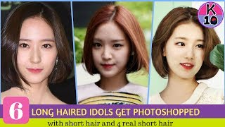 6 Long haired idols get photoshopped with short hair and 4 real short hair