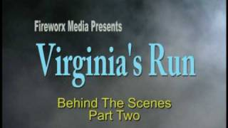 Making of Virginia's Run Part Two
