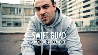Swift Guad - Grandeur & Décadence (clip officiel)