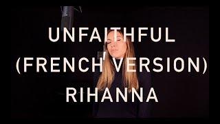 UNFAITHFUL ( FRENCH VERSION ) RIHANNA ( SARA'H COVER )