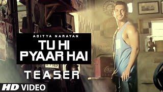 Tu Hi Pyaar Hai Song Teaser  Aditya Narayan  Tseries