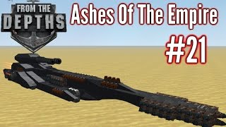 From The Depths | Part 21 | Melee Cram Cannon Tank!! | Ashes Of The Empire Gameplay - Playthrough