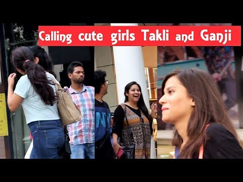 Calling CUTE Girls TAKLI/GANJI( गंजी ) Prank-Pranks In India 2017
