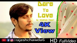 Dare To Love Full Video Song By Shubham Tiwari Sir Dubbed By Rajesh Chawda Voice