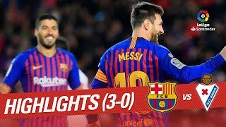 Highlights FC Barcelona vs SD Eibar (3-0)