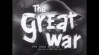 """ THE GREAT WAR "" 1956 WORLD WAR 1 DOCUMENTARY FILM  WWI  1914-1918  29554"