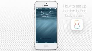How to Setup Location Based Lock Screen and Quick Access to Apps (iOS8)