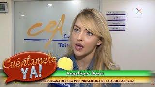 ¡Angelique Boyer confiesa que fue expulsada del CEA! | Cuéntamelo YA!