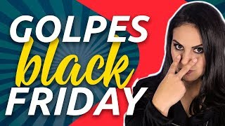 BLACK FRIDAY! Como evitar os GOLPES MAIS COMUNS!