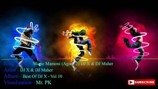 Magic Mamoni Agnee 2 Hot Dance Remix By DJ X DJ & DJ  Maher