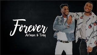 Ar'mon and Trey - Forever (Lyrics)
