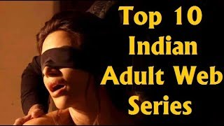 Top 10 Indian Adult Web Series You Must Watch Latest 2018
