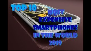 Top 10 Most Expensive Smartphones in the World 2019