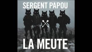 Sergent Papou - La Meute (full album)
