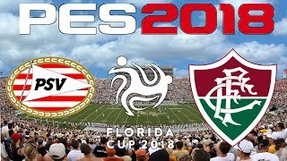PES 2018 - FLORIDA CUP - PSV vs FLUMINENSE