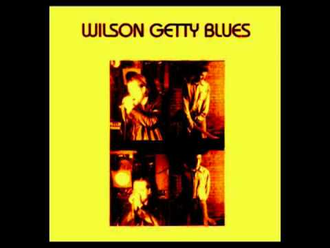 JEFF GETTY & GREG WILSON - WHY ARE PEOPLE LIKE THAT ? - WILSON GETTY BLUES