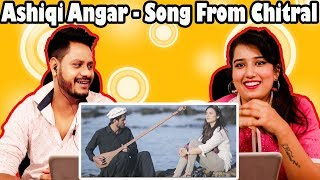 Indian Reaction On Ashiqi Angar - A heart melting song from Chitral