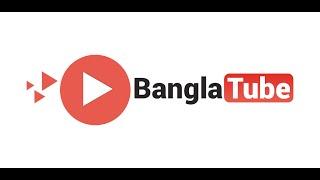 BanglaTube - Bangla Songs, Movies, Natok, Funny Video and Sports