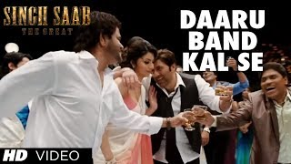 Daaru Band Kal Se Video Song Singh Saab The Great | Sunny Deol
