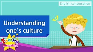 25. Understanding one's culture - Educational video for Kids - Role-play conversation