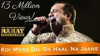 """Koi Mere Dil Da Haal Na Jaane O Rabba"" | Ustad Rahat Fateh Ali Khan"