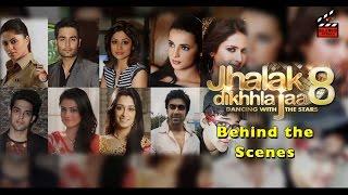 Jhalak Dikhla Jaa Season 8 |  Behind the scenes | contestants | judges