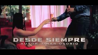 DESDE SIEMPRE - Luis Hernández [Video Oficial]