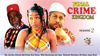 Final Crime Kingdom   2  - Latest Nigerian Nollywood Movie