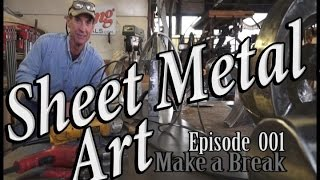 Sheet Metal Art For Beginners, Ep 1  Make a Break