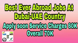 Best Ever New Abroad And Gulf Jobs At Dubai-UAE, Apply Soon Fast, With Good monthly Salary Jobs-Gulf