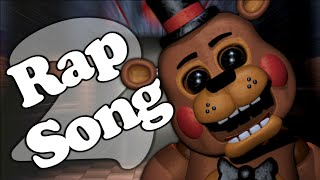 FIVE NIGHTS AT FREDDY'S 2 RAP SONG!